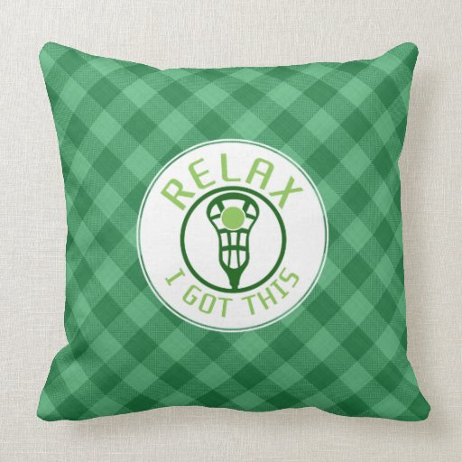 Throw Pillows That Say Relax : ReLAX I Got This Lacrosse Throw Pillow Zazzle