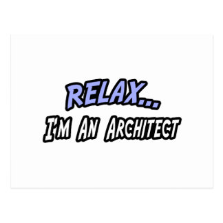 Relax I m an Architect Postcards