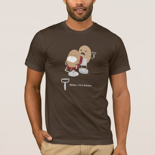 Relax, I'm a barber T-Shirt