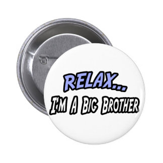 Relax, I'm a Big Brother Buttons