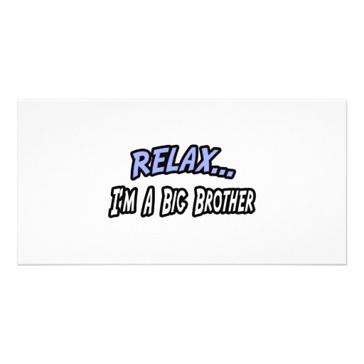 Relax, I'm a Big Brother Picture Card