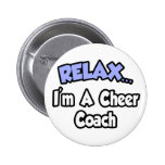 Relax...I'm A Cheer Coach Buttons