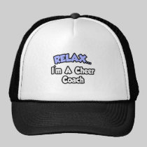 Relax...I'm A Cheer Coach Hats