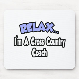 Relax...I'm A Cross Country Coach Mouse Pad