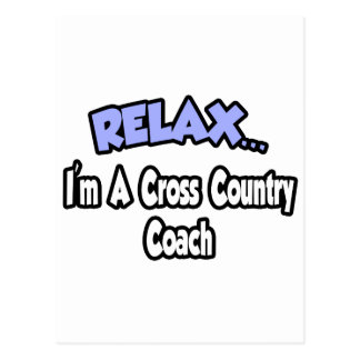Relax...I'm A Cross Country Coach Postcard