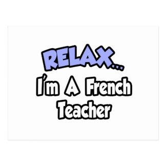 Relax...I'm A French Teacher Postcard