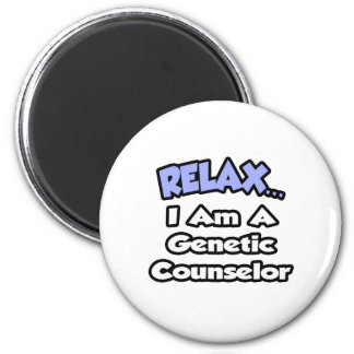 Relax...I'm A Genetic Counselor Magnet