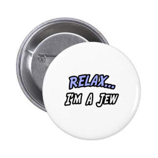 Relax, I'm a Jew Buttons