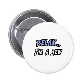 Relax, I'm a Jew Pinback Button