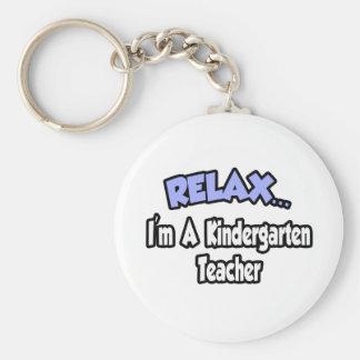 Relax...I'm A Kindergarten Teacher Basic Round Button Keychain