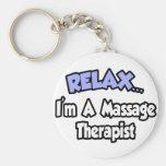 Relax...I'm A Massage Therapist Keychain