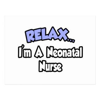 Relax...I'm A Neonatal Nurse Postcard