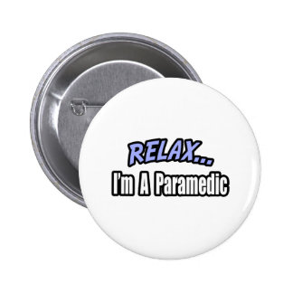 Relax, I'm a Paramedic 2 Inch Round Button