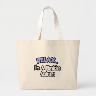 Relax...I'm A Physician Assistant Bags