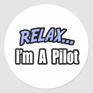 Relax, I'm A Pilot Classic Round Sticker