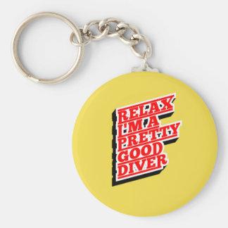 Relax I'm a pretty good diver Keychain