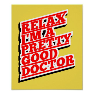 Relax I'm A Pretty Good Doctor Poster