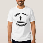 Relax I'm a Professional (version 2) T-Shirt