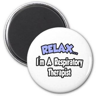 Relax...I'm A Respiratory Therapist 2 Inch Round Magnet