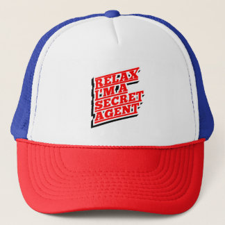 Relax I'm a secret agent funny Trucker Hat