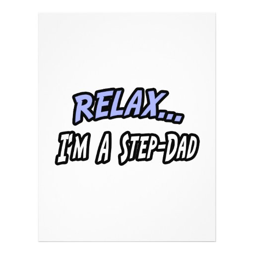 Relax, I'm a Step-Dad Custom Flyer