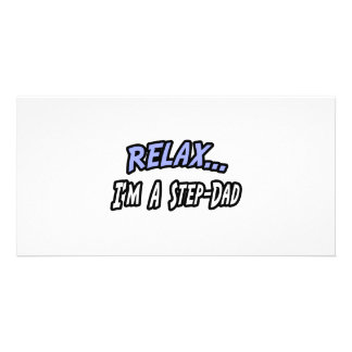 Relax, I'm a Step-Dad Photo Greeting Card