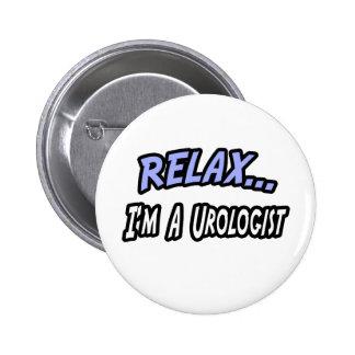 Relax, I'm a Urologist Pin