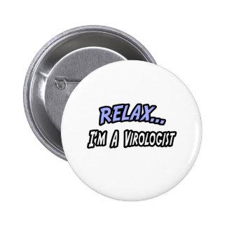 Relax, I'm a Virologist Button