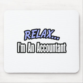 Relax, I'm An Accountant Mouse Mats