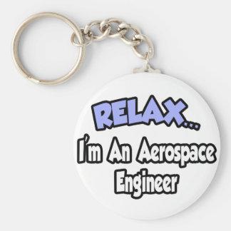 Relax...I'm An Aerospace Engineer Basic Round Button Keychain