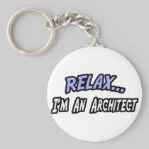 Relax, I'm an Architect Basic Round Button Keychain