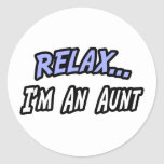 Relax, I'm an Aunt Round Stickers