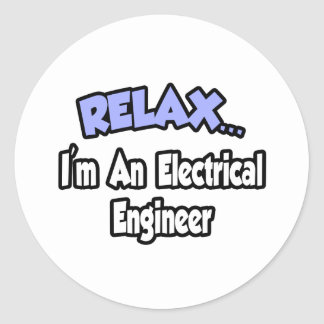 Relax...I'm An Electrical Engineer Classic Round Sticker