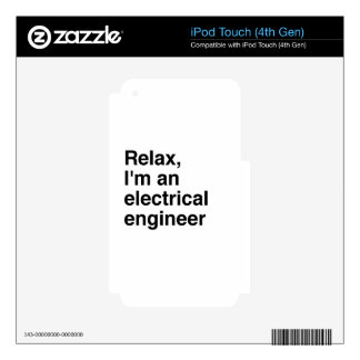 Relax, I'm an electrical engineer Decal For iPod Touch 4G