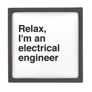 Relax, I'm an electrical engineer Jewelry Box