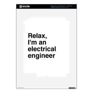 Relax, I'm an electrical engineer Skin For iPad 3