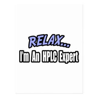 Relax, I'm an HPLC Expert Post Cards