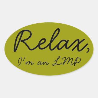 Relax, I'm an LMP Oval Sticker