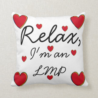 Relax, I'm an LMP Throw Pillow