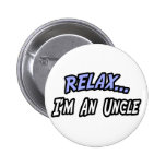 Relax, I'm an Uncle Pins