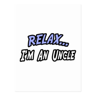 Relax, I'm an Uncle Postcard