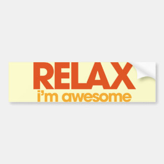 Relax I'm Awesome Bumper Sticker