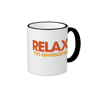Relax I'm Awesome Coffee Mugs