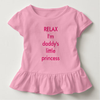 RELAX, I'm daddy's little princess - toddler dress