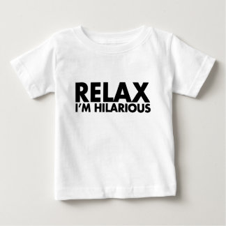 Relax I'm Hilarious T-Shirt