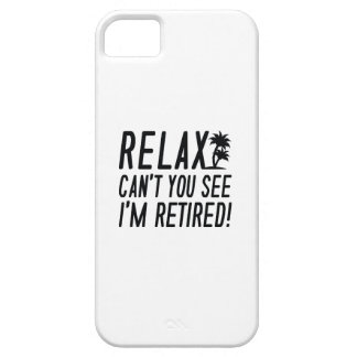 Relax I'm Retired! iPhone SE/5/5s Case