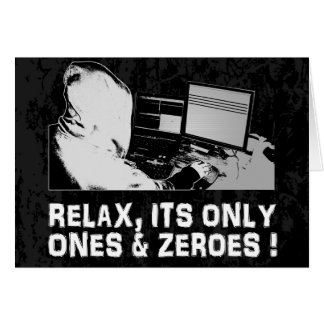Relax, Its Only Ones & Zeroes Card