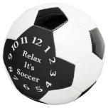Relax It's Soccer Time Soccer Ball