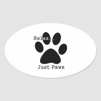 Relax... Just Paws Oval Sticker