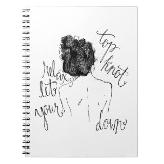 """Relax, Let Your Top Knot Down"" Notebook"